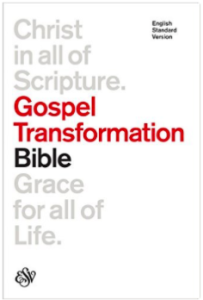Christ in all of Scripture. Gospel Transformation Bible. Grace for all of Life.